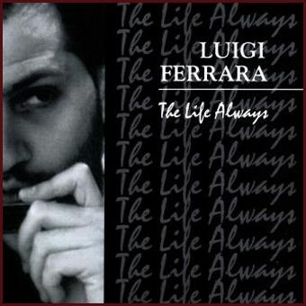 ferrara the life always